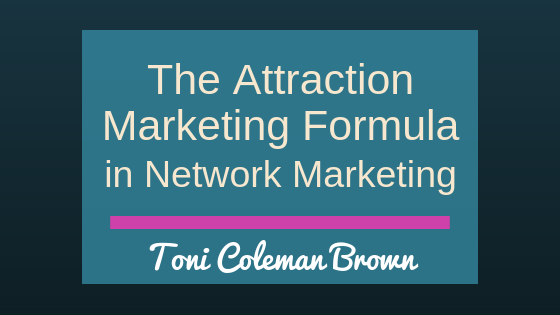 The Attraction Marketing Formula in Network Marketing